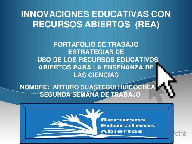 INNOVACIONES EDUCATIVAS CON RECURSOS ABIERTOS (REA) PORTAFOLIO DE TRABAJO ESTRATEGIAS DE USO DE LOS RECURSOS EDUCATIVOS AB...