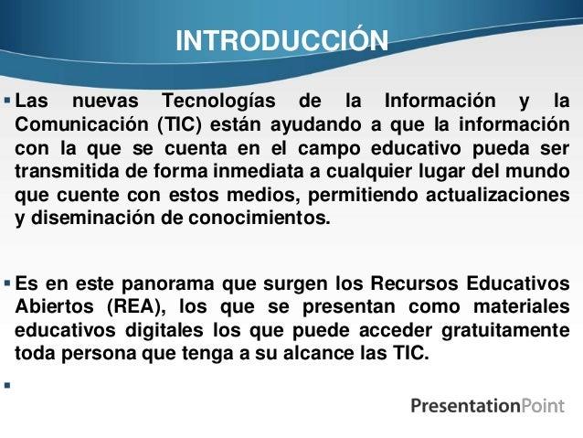 INTRODUCCIÓN  Las nuevas Tecnologías de la Información y la Comunicación (TIC) están ayudando a que la información con la...