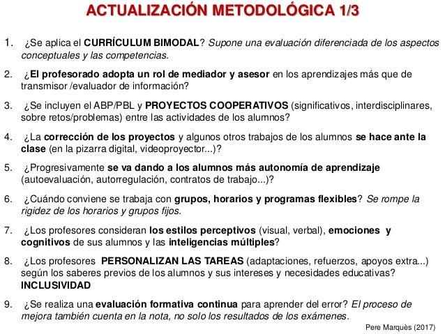 1. ¿Se aplica el CURRÍCULUM BIMODAL? Supone una evaluación diferenciada de los aspectos conceptuales y las competencias. 2...