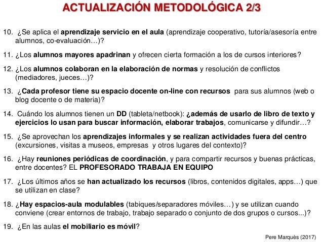 10. ¿Se aplica el aprendizaje servicio en el aula (aprendizaje cooperativo, tutoría/asesoría entre alumnos, co-evaluación…...