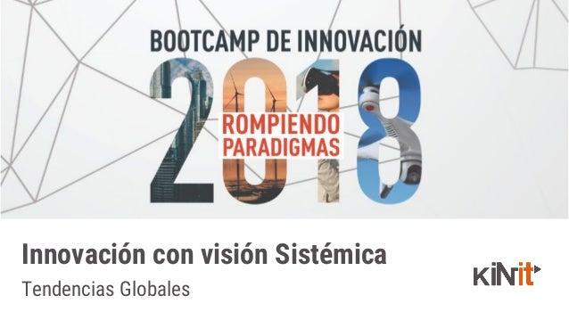 Tendencias Globales Innovaci�n con visi�n Sist�mica