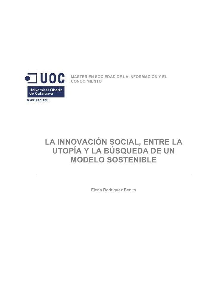 MASTER EN SOCIEDAD DE LA INFORMACIÓN Y EL     CONOCIMIENTOLA INNOVACIÓN SOCIAL, ENTRE LA UTOPÍA Y LA BÚSQUEDA DE UN      M...