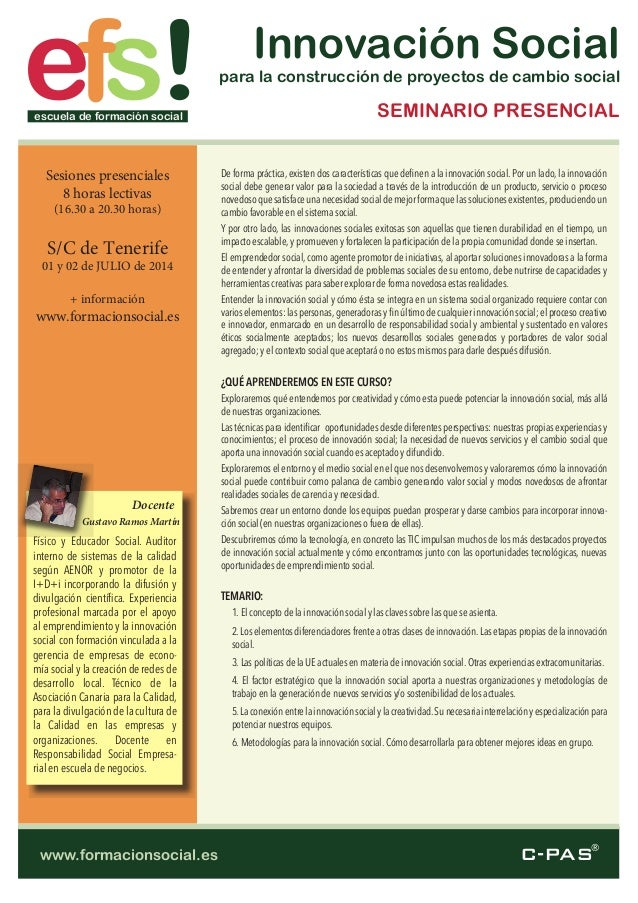 C-PAS® sfe !escuela de formación social www.formacionsocial.es Innovación Social para la construcción de proyectos de camb...