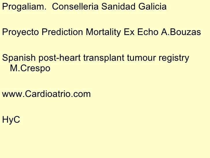 Progaliam. Conselleria Sanidad Galicia  Proyecto Prediction Mortality Ex Echo A.Bouzas  Spanish post-heart transplant tumo...