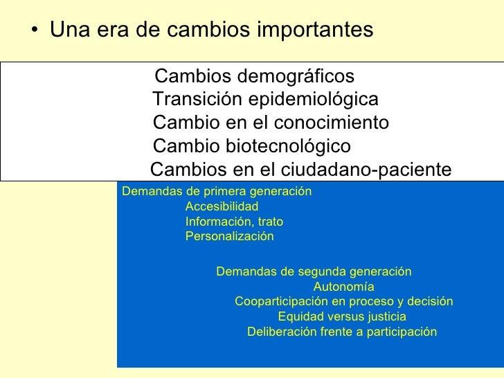 • Una era de cambios importantes              Cambios demográficos             Transición epidemiológica             Cambi...