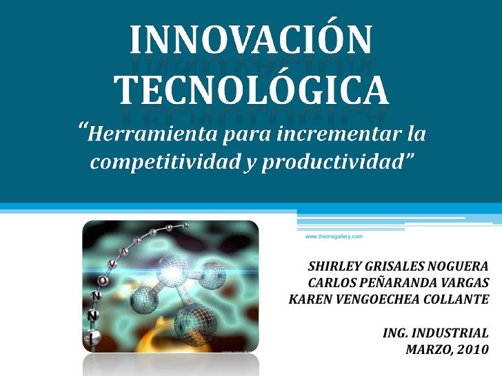 """www.themegallery.com<br />Innovación tecnológica<br />""""Herramienta para incrementar la competitividad y productividad""""<br ..."""