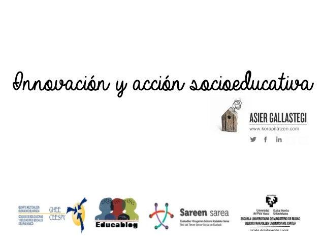 Innovación y acción socioeducativa Grado de Educación Social
