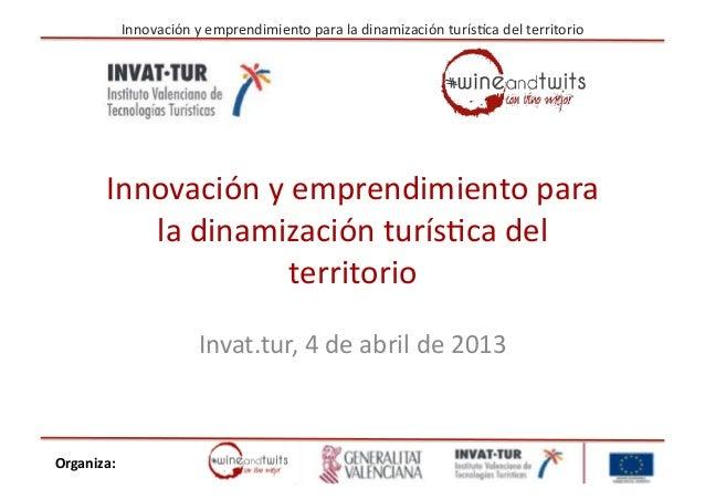 Innovación y emprendimiento para la dinamización turís6ca del territorio           Innovación y empr...