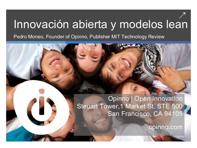 ↗Innovación abierta y modelos leanPedro Moneo, Founder of Opinno, Publisher MIT Technology Review                         ...