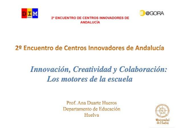 Innovación, Creatividad y Colaboración: Los motores de la escuela