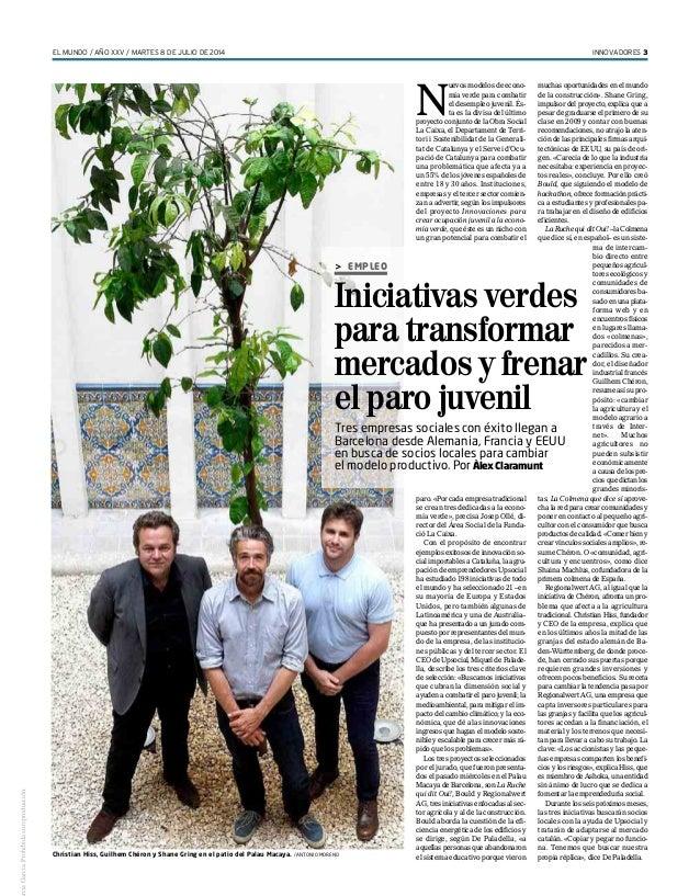EL MUNDO / AÑO XXV / MARTES 8 DE JULIO DE 2014 INNOVADORES 3 N uevos modelos de econo- mía verde para combatir el desemple...