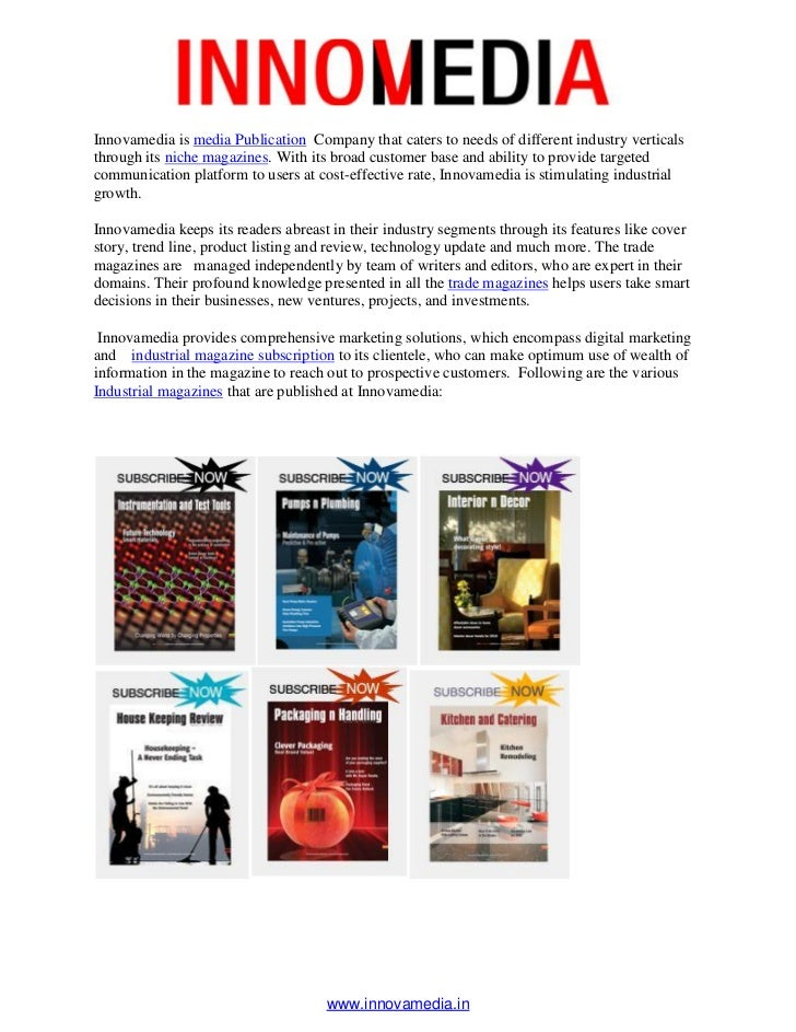 Innovamedia is media Publication Company that caters to needs of different industry verticalsthrough its niche magazines. ...