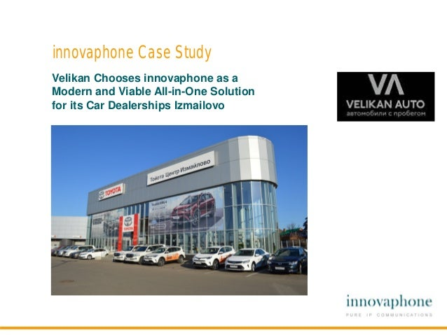 innovaphone Case Study Velikan Chooses innovaphone as a Modern and Viable All-in-One Solution for its Car Dealerships Izma...