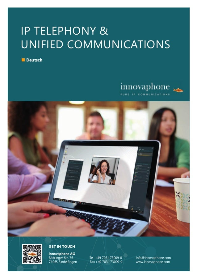 IP TELEPHONY & UNIFIED COMMUNICATIONS GET IN TOUCH innovaphone AG Böblinger Str. 76 Tel. +49 7031 73009­0 info@innovaphone...