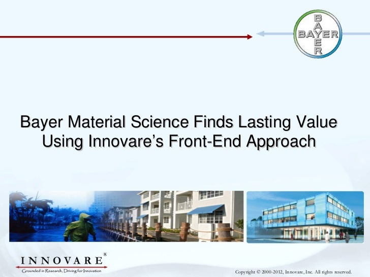 Bayer Material Science Finds Lasting Value  Using Innovare's Front-End Approach                            Copyright © 200...