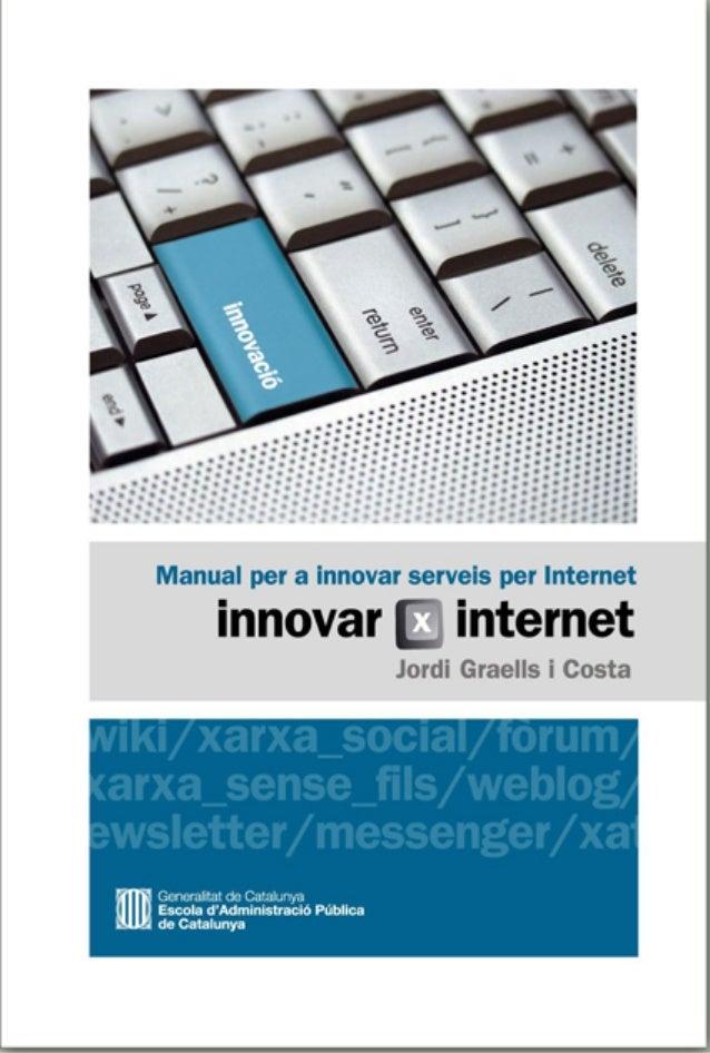 Innovar x Internet. Manual per a innovar serveis per Internet Col·lecció «Manuals i Formularis», 13 Primeres 9/6/05 12:16 ...