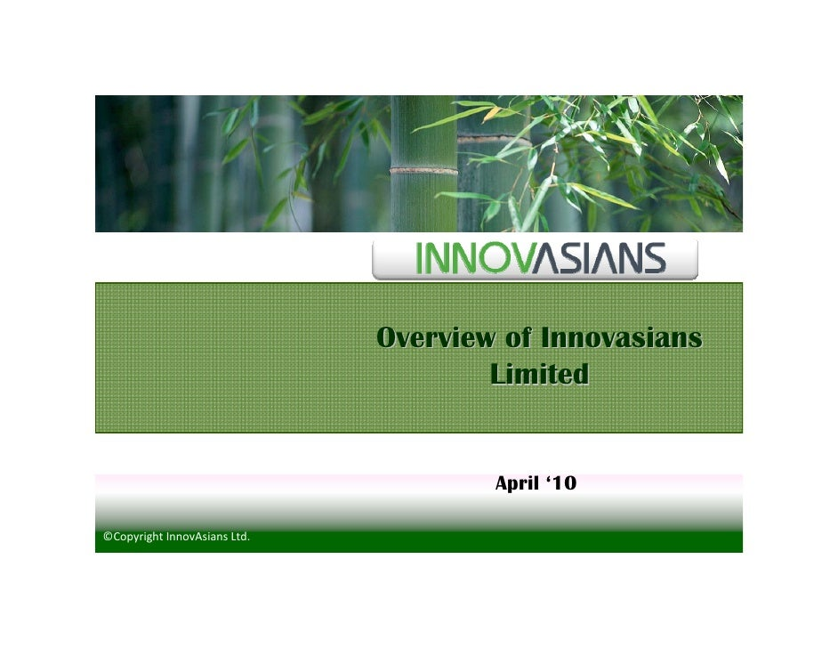 Overview of Innovasians                                       Limited                                         April '10  ©...