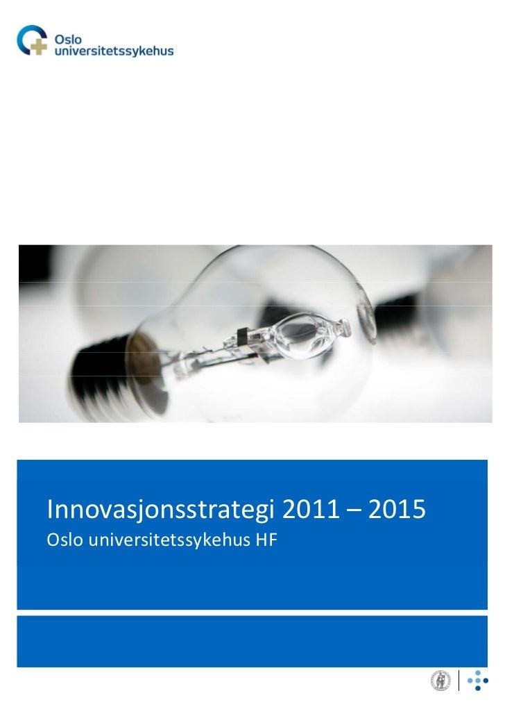 Innovasjonsstrategi 2011–2015OslouniversitetssykehusHF