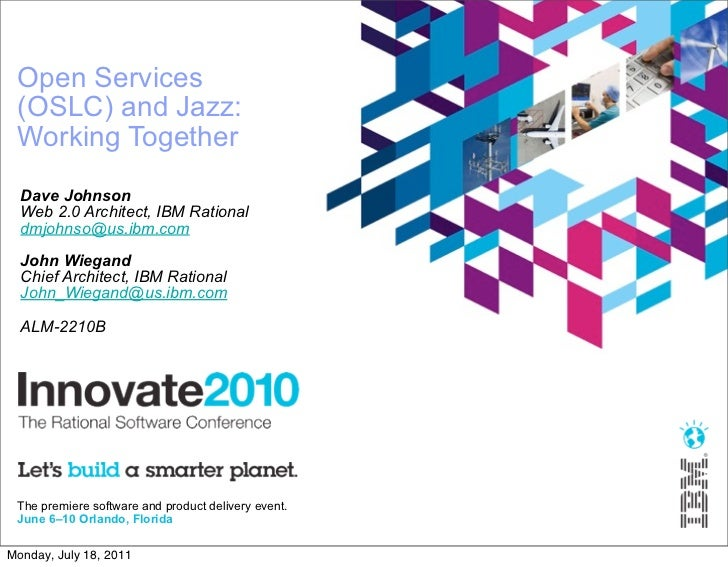 Open Services (OSLC) and Jazz: Working Together  Dave Johnson  Web 2.0 Architect, IBM Rational  dmjohnso@us.ibm.com  John ...
