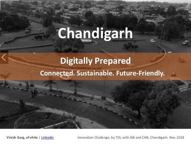 Chandigarh Digitally Prepared Connected. Sustainable. Future-Friendly. Vinish Garg, of vhite | LinkedIn Innovation Challen...