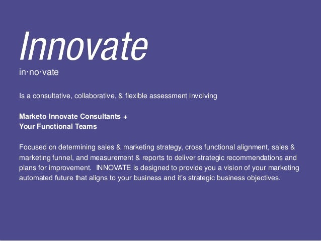 The Value of Innovate for your Organization Overall Funnel Management – Scoring – Service Level Agreements – Funnel Strate...