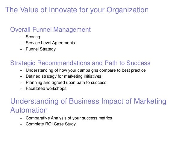 • Funnel Management is critical to the success of transformational marketing • Engage with Marketo to map your resources, ...