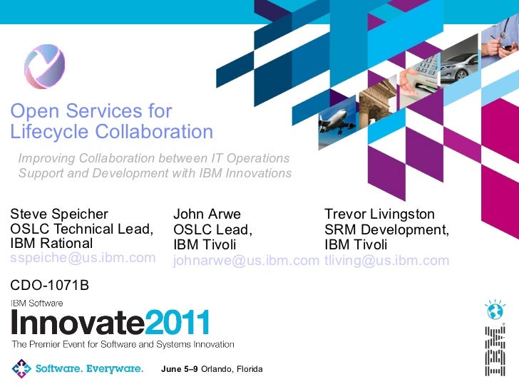 Open Services for Lifecycle Collaboration Steve Speicher OSLC Technical Lead, IBM Rational [email_address] Improving Colla...