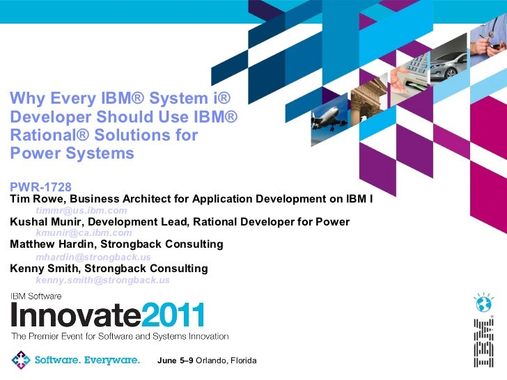 Why Every IBM® System i®Developer Should Use IBM®Rational® Solutions forPower SystemsPWR-1728Tim Rowe, Business Architect ...