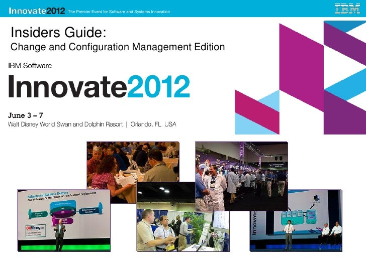 The Premier Event for Software and Systems InnovationInsiders Guide:Change and Configuration Management Edition    Still t...