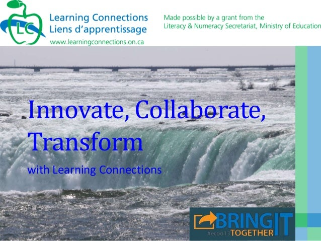 Innovate, Collaborate, Transform with Learning Connections