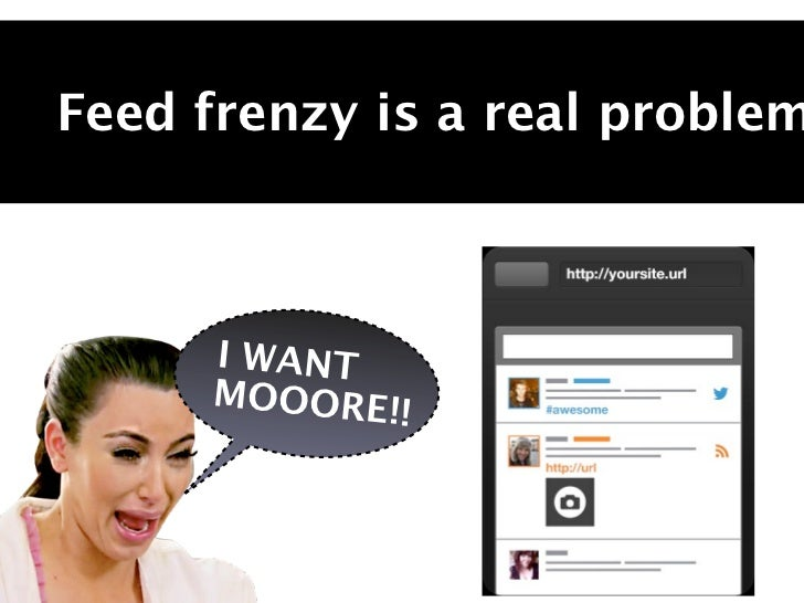 Feed frenzy is a real problem     I WANT     MOOORE!             !