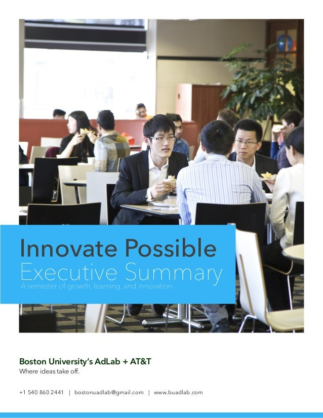 Innovate Possible Executive SummaryA semester of growth, learning, and innovation. Boston University's AdLab + AT&T Where ...