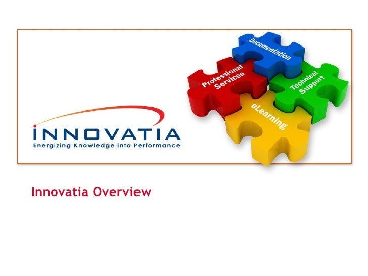 <ul><li>Innovatia Overview </li></ul>