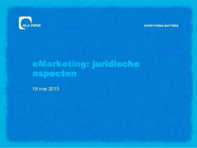 eMarketing: juridische aspecten 19 mei 2015