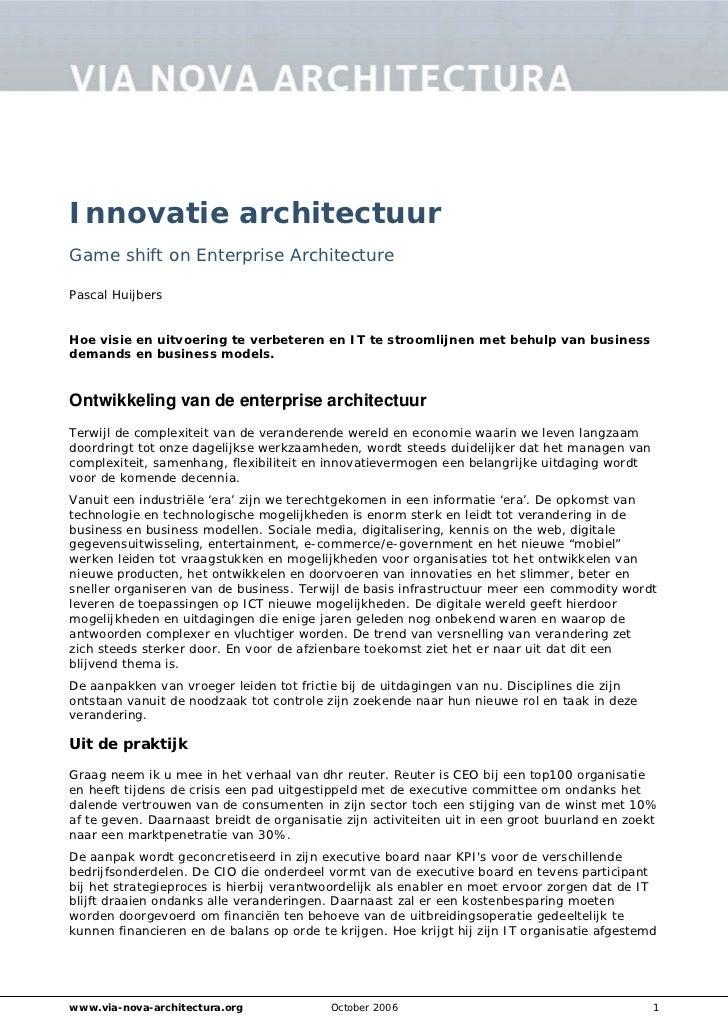Innovatie architectuurGame shift on Enterprise ArchitecturePascal HuijbersHoe visie en uitvoering te verbeteren en IT te s...