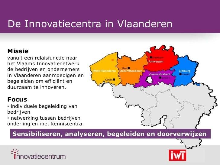 De Innovatiecentra in VlaanderenMissievanuit een relaisfunctie naarhet Vlaams Innovatienetwerkde bedrijven en ondernemersi...