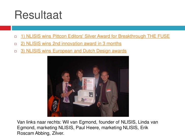 Resultaat    1) NLISIS wins Pittcon Editors Silver Award for Breakthrough THE FUSE    2) NLISIS wins 2nd innovation awar...