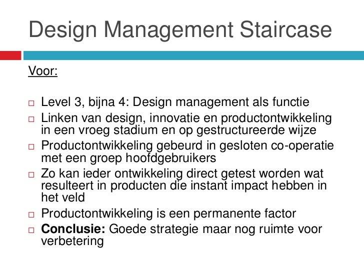 Design Management StaircaseVoor:   Level 3, bijna 4: Design management als functie   Linken van design, innovatie en pro...
