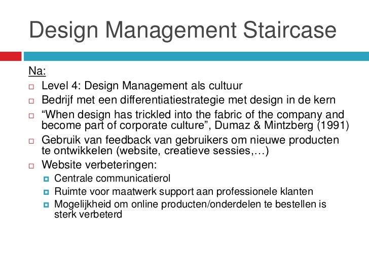 Design Management StaircaseNa: Level 4: Design Management als cultuur Bedrijf met een differentiatiestrategie met design...