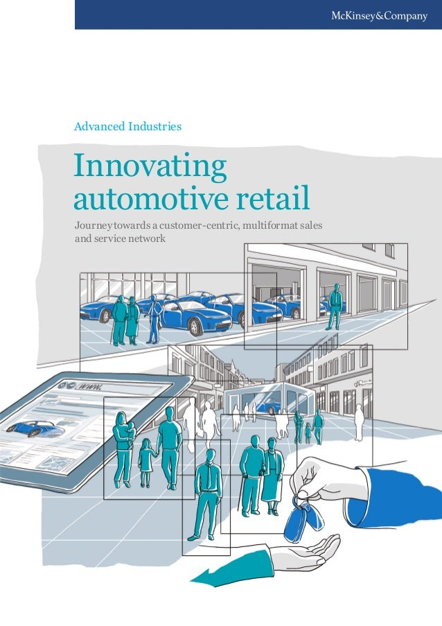 Advanced Industries  Innovating automotive retail Journey towards a customer-centric, multiformat sales and service networ...