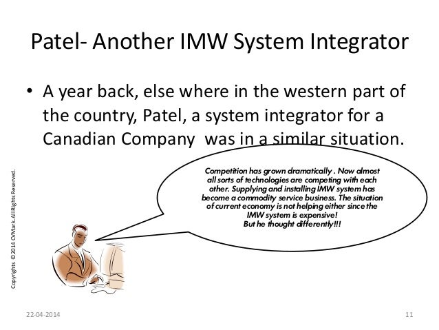 Copyrights©2014CVMark.AllRightsReserved. Patel- Another IMW System Integrator • A year back, else where in the western par...