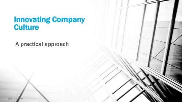 Innovating Company Culture A practical approach  1  2013-11-12  PA1  Confidential