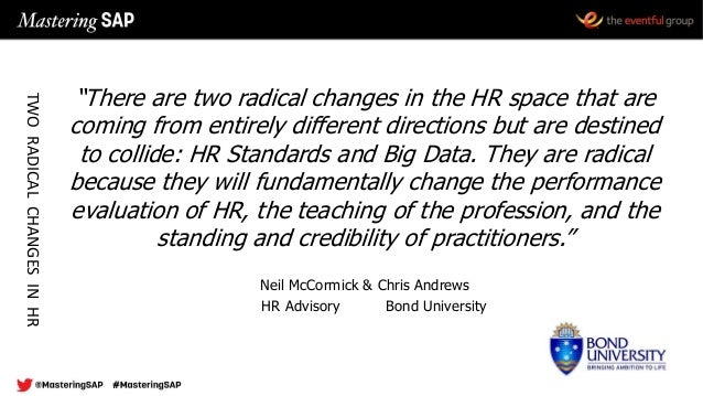 """""""There are two radical changes in the HR space that are coming from entirely different directions but are destined to coll..."""