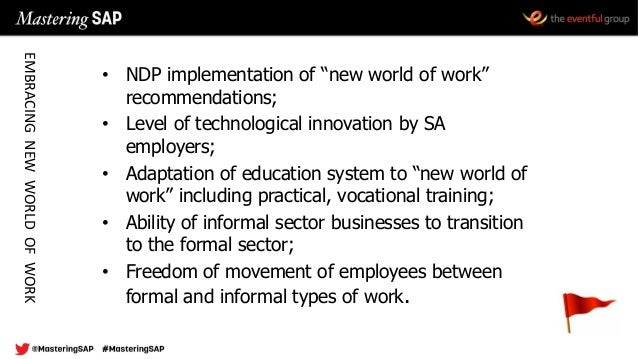 """• NDP implementation of """"new world of work"""" recommendations; • Level of technological innovation by SA employers; • Adapta..."""