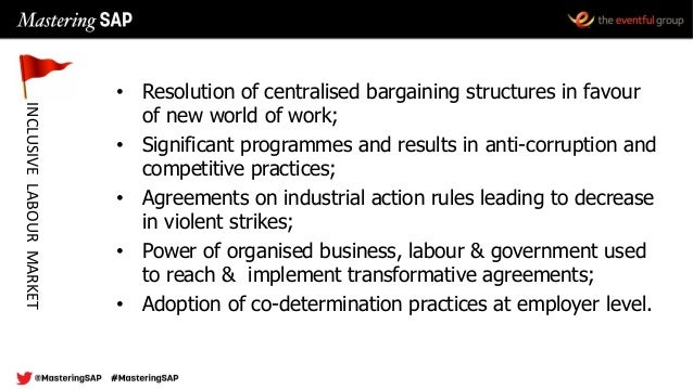 • Resolution of centralised bargaining structures in favour of new world of work; • Significant programmes and results in ...