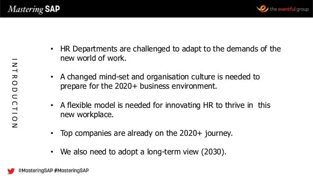 • HR Departments are challenged to adapt to the demands of the new world of work. • A changed mind-set and organisation cu...