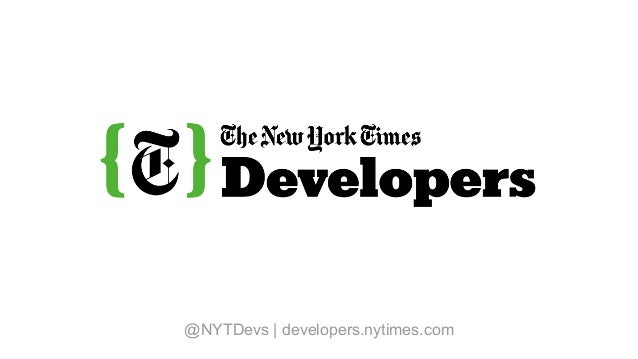 @NYTDevs | developers.nytimes.com