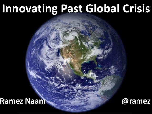 Innovating Past Global Crisis Ramez Naam @ramez