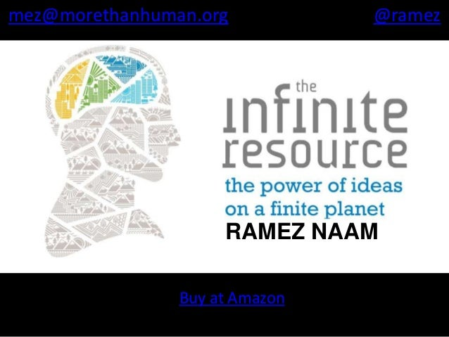 RAMEZ NAAM mez@morethanhuman.org @ramez Buy at Amazon