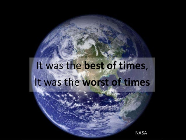 NASA It was the best of times, It was the worst of times
